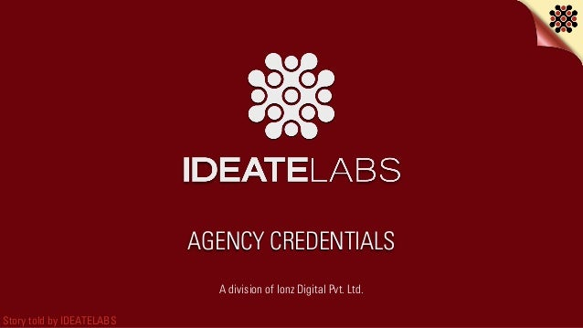 Story told by IDEATELABS AGENCY CREDENTIALS A division of Ionz Digital Pvt. Ltd.