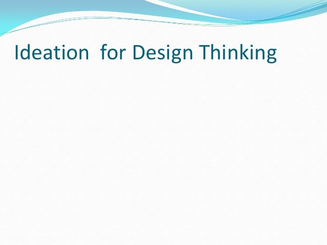 Ideation for Design Thinking