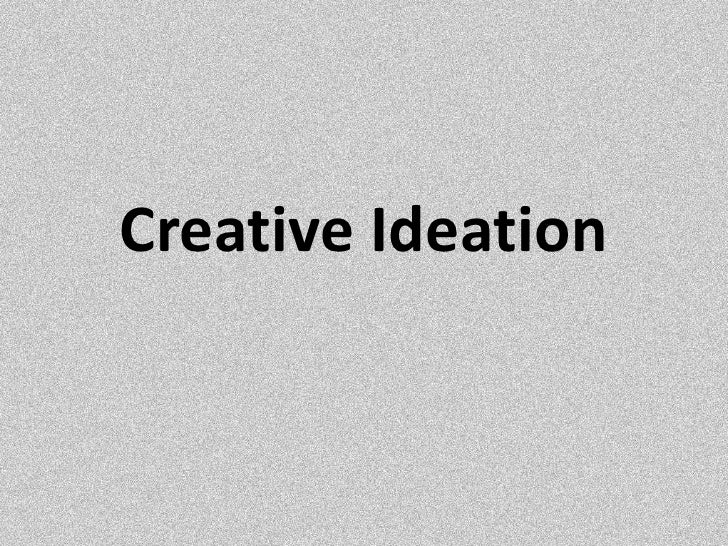 Creative Ideation<br />