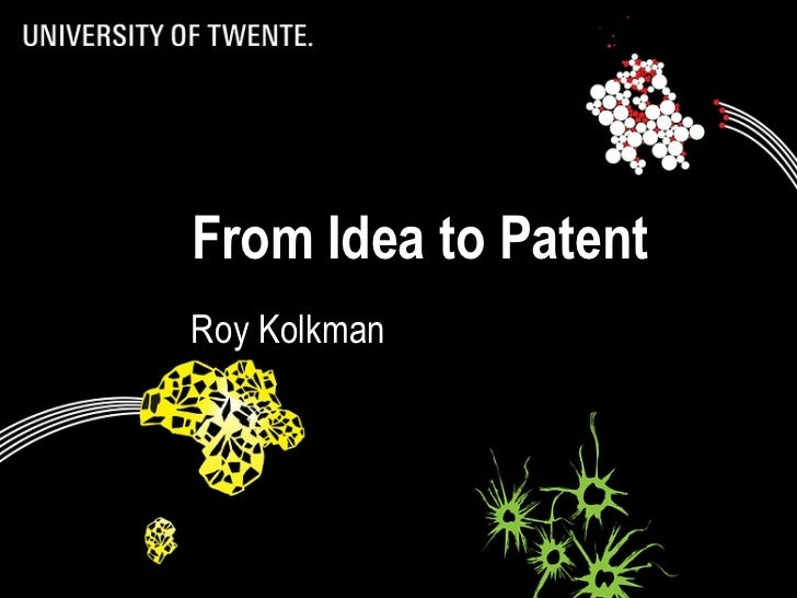 From Idea to Patent Roy Kolkman 17/10/11 Title: to modify choose 'View' then 'Heater and footer'