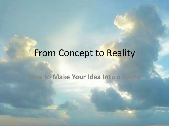 From Concept to Reality How to Make Your Idea Into a Game
