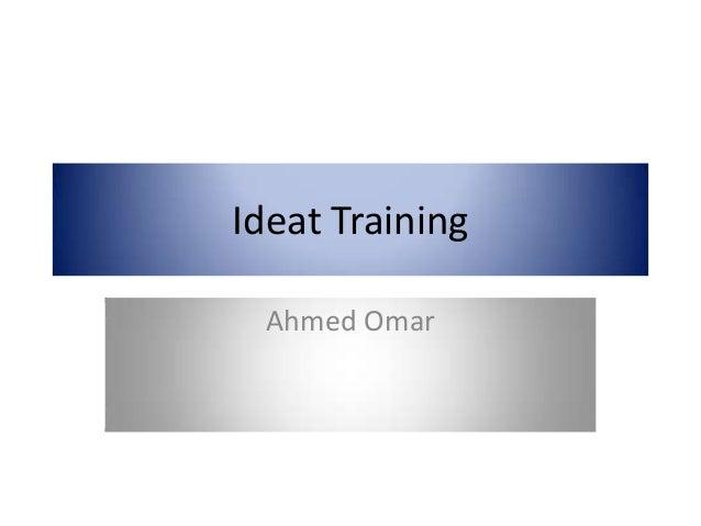 Ideat Training Ahmed Omar