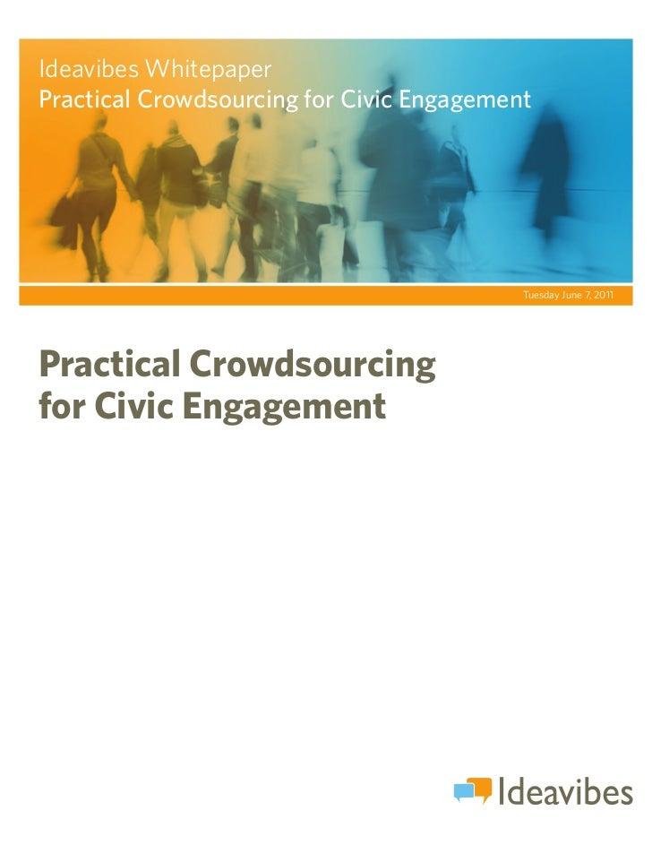 Ideavibes WhitepaperPRACTICAL CROWDSOURCING                          FOR CIVIC ENGAGEMENTPractical Crowdsourcing for Civic...