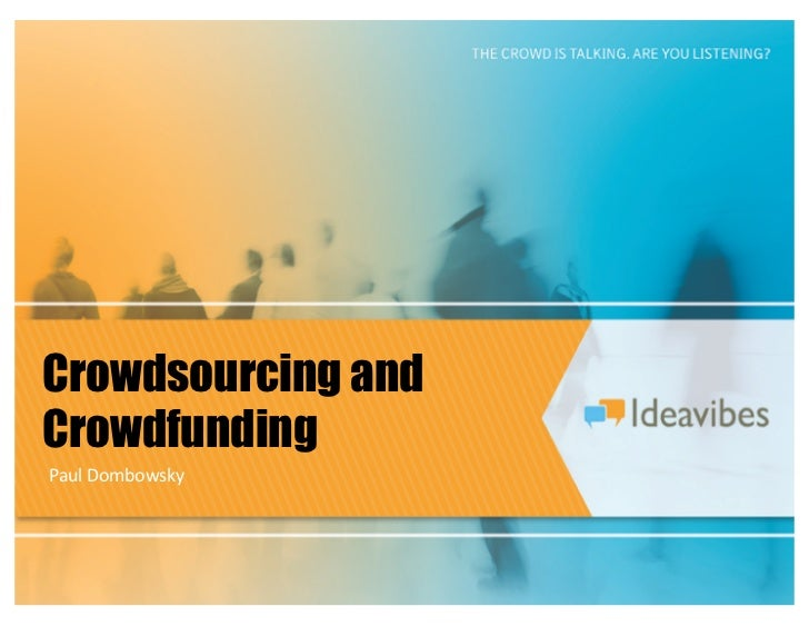 Crowdsourcing andCrowdfundingPaul	  Dombowsky