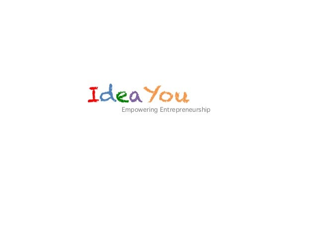 IdeaYouEmpowering Entrepreneurship!