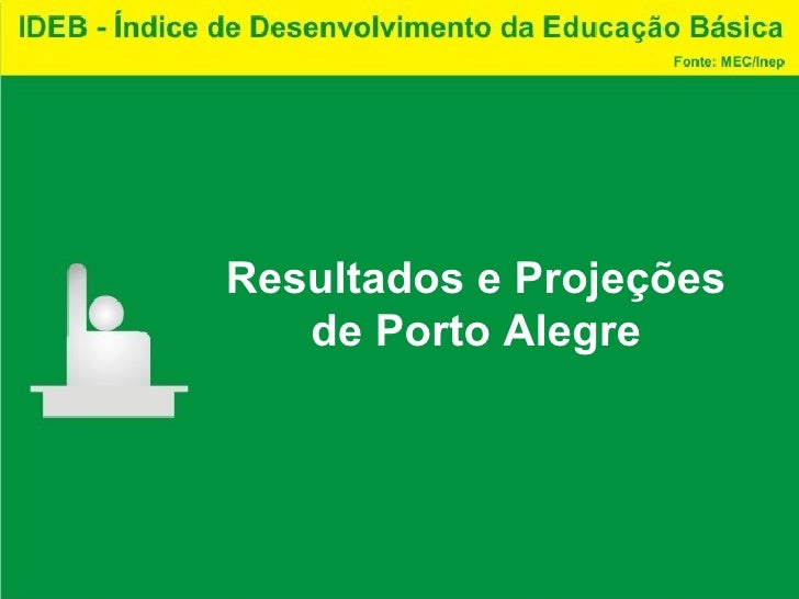 Resultados e Projeções de Porto Alegre