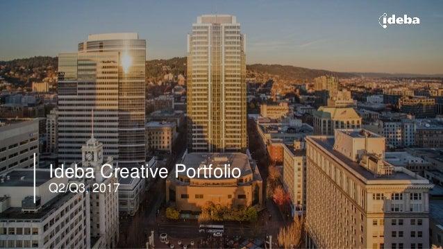 Ideba Creative Portfolio Q2/Q3, 2017