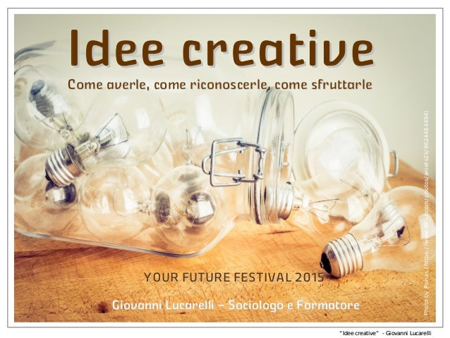 """""Idee creativeIdee creative"""" -- Giovanni LucarelliGiovanni Lucarelli Idee creativeIdee creative Giovanni LucarelliGiovan..."