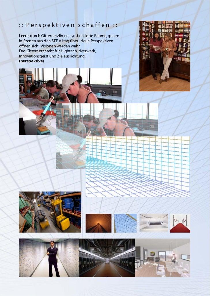 :: Perspektiven schaffen ::Leere, durch Gitternetzlinien symbolisierte Räume, gehenin Szenen aus den STF Alltag über. Neue...