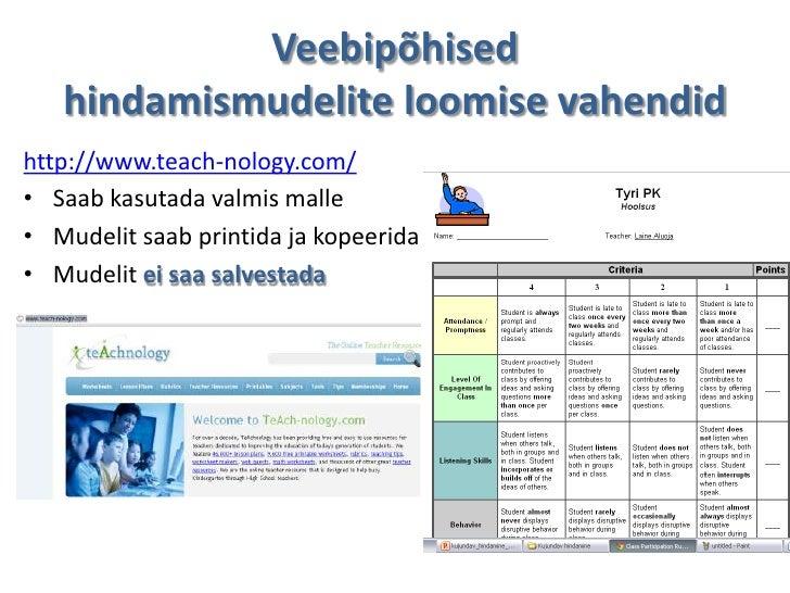 Veebipõhised   hindamismudelite loomise vahendidhttp://www.teach-nology.com/• Saab kasutada valmis malle• Mudelit saab pri...