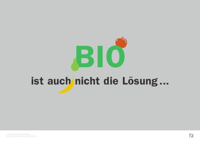 BIO ist auch nicht die Lösung...  IDEENHAUS MARKEN.WERT.STIL wenn bio logisch ist, Februar 2014