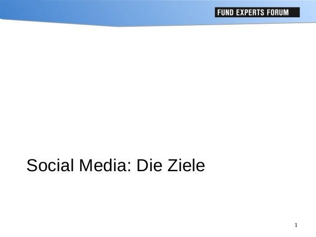 Social Media: Die Ziele  1