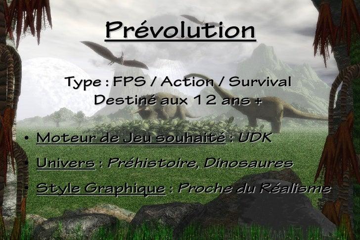Prévolution       Type : FPS / Action / Survival          Destiné aux 12 ans +●   Moteur de Jeu souhaité : UDK●   Univers ...