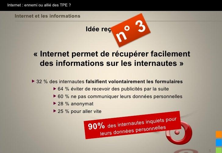Internet : ennemi ou allié des TPE ?    Internet et les informations                                       Idée reçue     ...