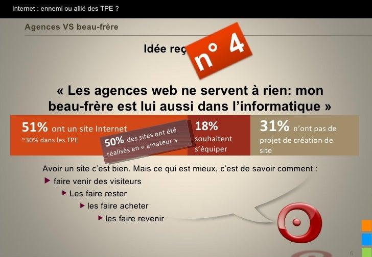 Internet : ennemi ou allié des TPE ?    Agences VS beau-frère                                         Idée reçue          ...