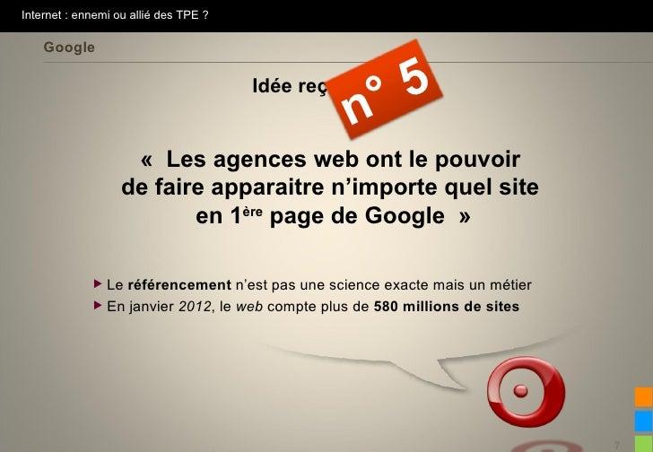 Internet : ennemi ou allié des TPE ?    Google                                       Idée reçue                           ...