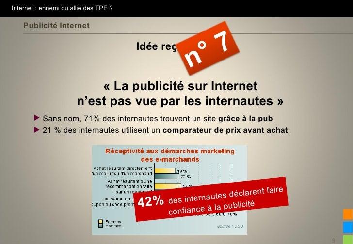 Internet : ennemi ou allié des TPE ?    Publicité Internet                                       Idée reçue               ...