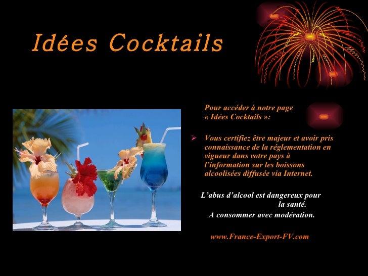 Idées Cocktails                Pour accéder à notre page                « Idées Cocktails »:             Vous certifiez ê...