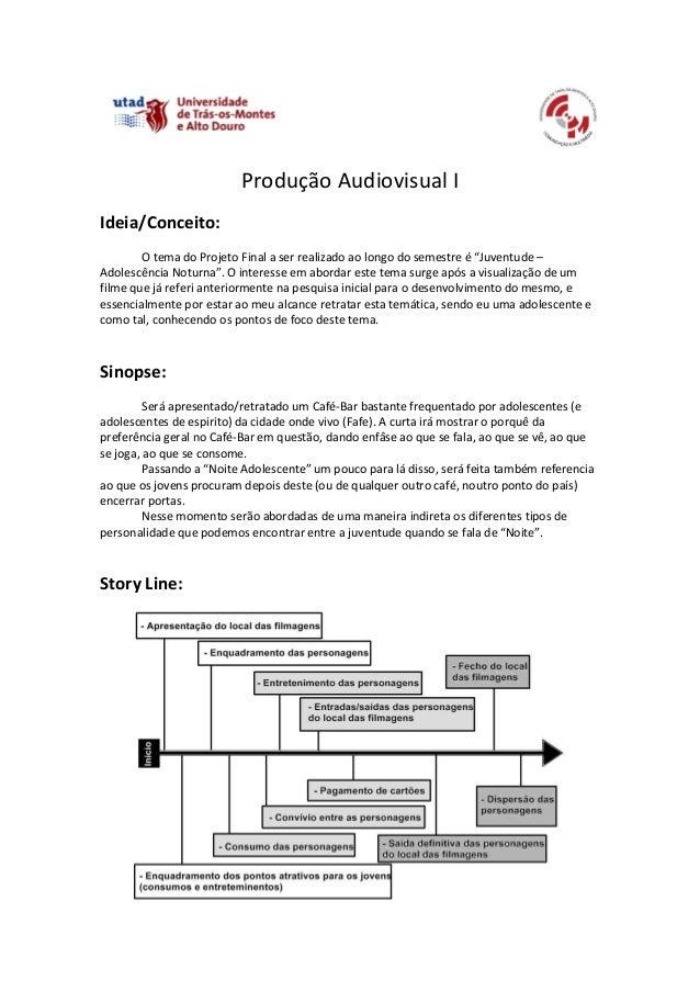 """Produção Audiovisual IIdeia/Conceito:        O tema do Projeto Final a ser realizado ao longo do semestre é """"Juventude –Ad..."""