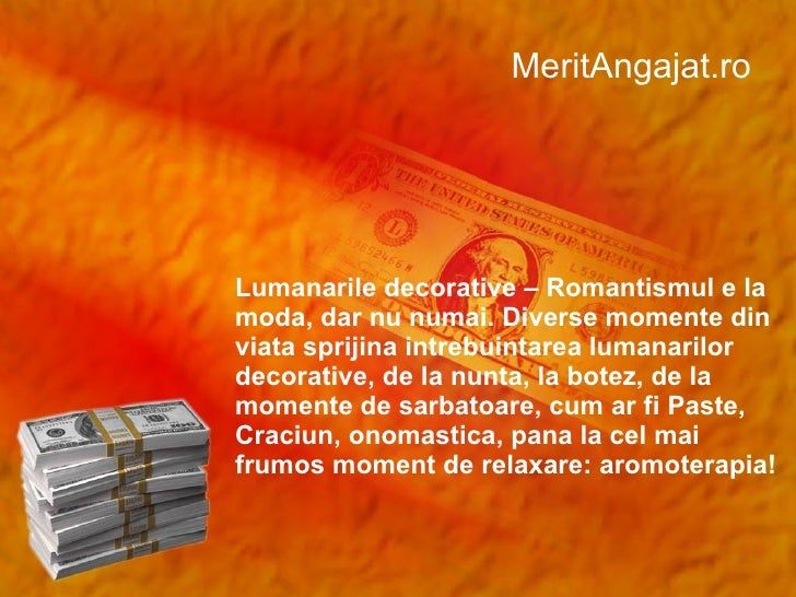 MeritAngajat.ro Lumanarile   decorative – Romantismul e la moda, dar nu numai. Diverse momente din viata sprijina intrebui...