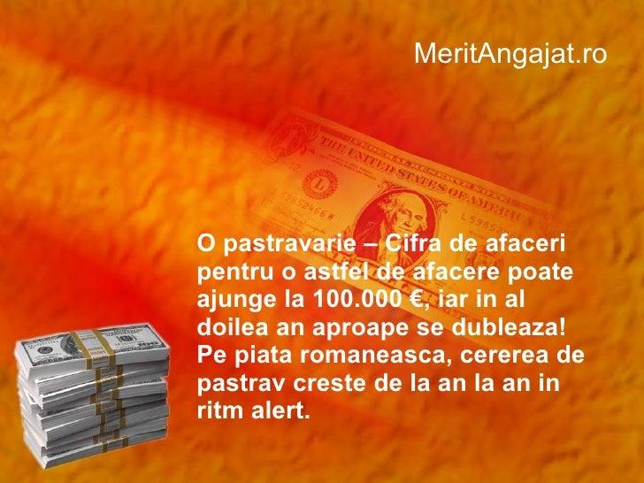 MeritAngajat.ro O pastravarie – Cifra de afaceri pentru o astfel de afacere poate ajunge la 100.000 €, iar in al doilea an...