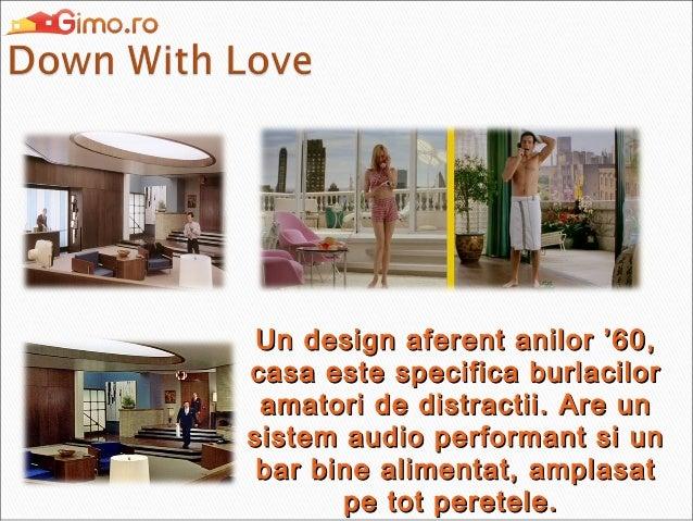 Un design aferent anilor '60, casa este specifica burlacilor amatori de distractii. Are un sistem audio performant si un b...