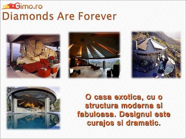 O casa exotica, cu o structura moderna si fabuloasa. Designul este curajos si dramatic.