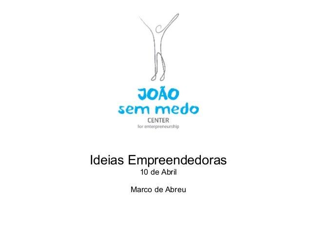 Ideias Empreendedoras        10 de Abril      Marco de Abreu