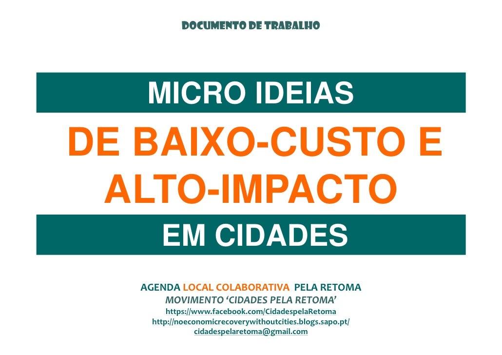 DOCUMENTO DE TRABALHO    MICRO IDEIASDE BAIXO-CUSTO E ALTO-IMPACTO      EM CIDADES   AGENDA LOCAL COLABORATIVA PELA RETOMA...