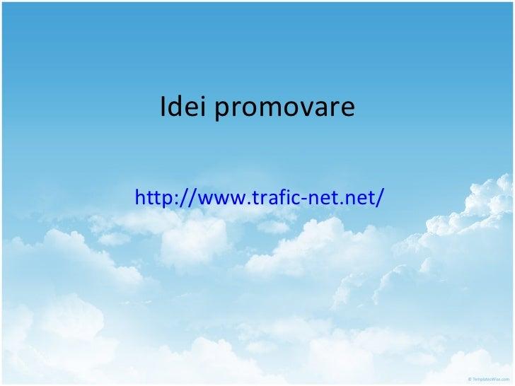 Idei promovare http://www.trafic-net.net/