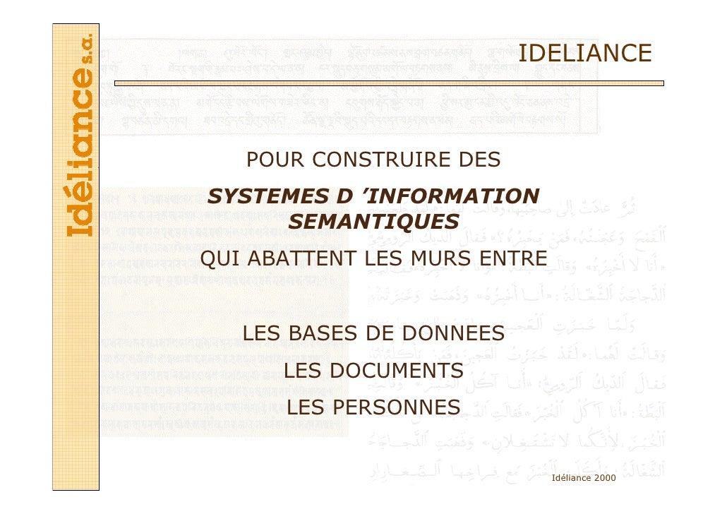 IDELIANCE   POUR CONSTRUIRE DESSYSTEMES D 'INFORMATION     SEMANTIQUESQUI ABATTENT LES MURS ENTRE   LES BASES DE DONNEES  ...