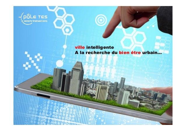 ville intelligente A la recherche du bien être urbain…