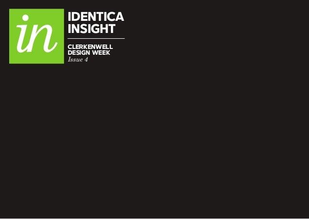 IDENTICA INSIGHT Issue 4 CLERKENWELL DESIGN WEEK
