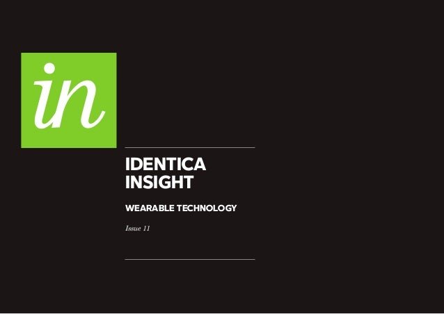 IDENTICA INSIGHT WEARABLE TECHNOLOGY Issue 11