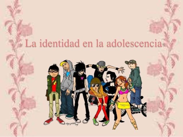 Identidad Social Y Global De Los Adolescentes