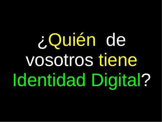 Identidad digital-4 eso-2014 Slide 3