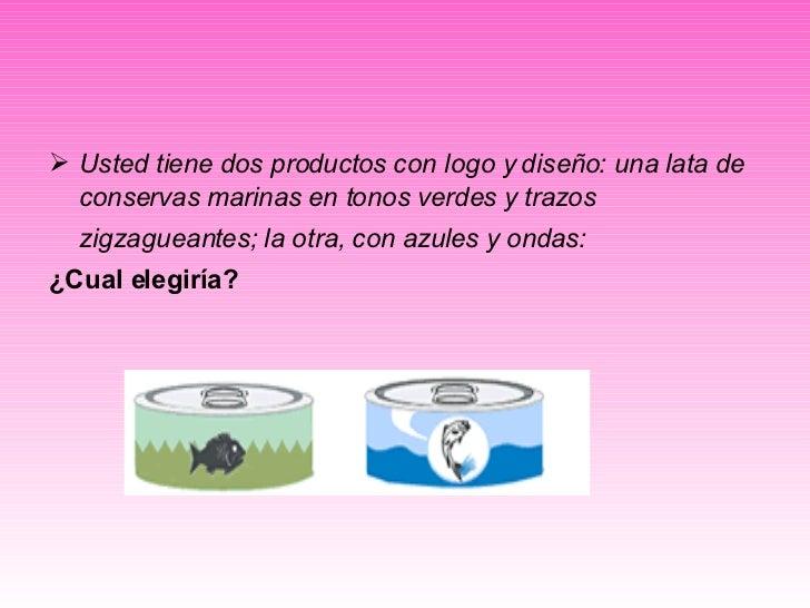 <ul><li>Usted tiene dos productos con logo y diseño: una lata de conservas marinas en tonos verdes y trazos zigzagueantes;...