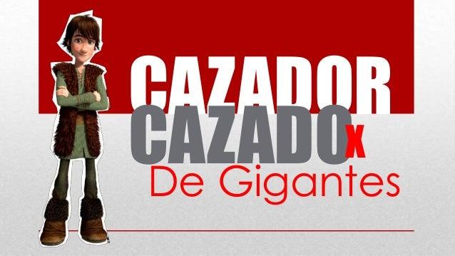 CAZADOR De Gigantes CAZADOX