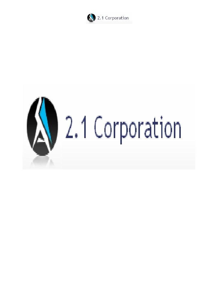 2.1 Corporation es una empresa joven, con ansias de crecer e instalarse en el mercado La idea surge ante la necesidad de r...