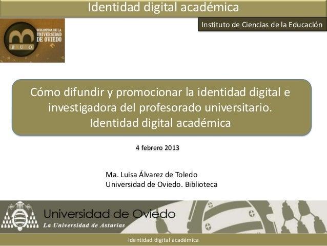 Identidad digital académica                                                  Instituto de Ciencias de la EducaciónCómo dif...