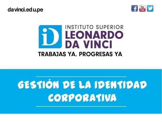 davinci.edu.pe  GESTIÓN DE LA IDENTIDAD CORPORATIVA