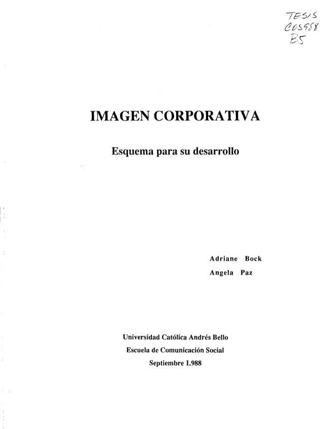 ?ES/ S @as ? H  IMAGEN CORPORATIVA  Esquema para su desarrollo  Adriane Bock Angela Paz  Universidad Católica Andrés Bello...