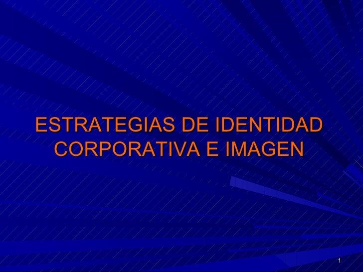 ESTRATEGIAS DE IDENTIDAD CORPORATIVA E IMAGEN