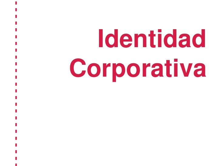 Identidad    Corporativa-------------------------