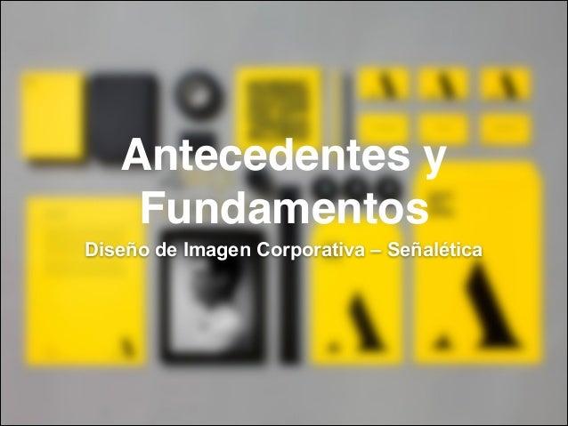 Antecedentes y Fundamentos Diseño de Imagen Corporativa – Señalética