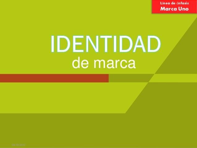 Línea de énfasis                        Marca Uno             de marca09/10/2012