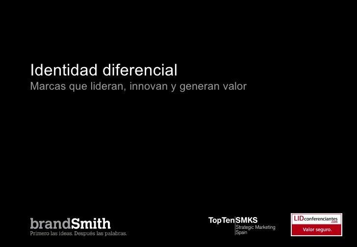 Identidad diferencialMarcas que lideran, innovan y generan valorClub de Marketing, Comunicación y Ventas de Tres CantosTre...
