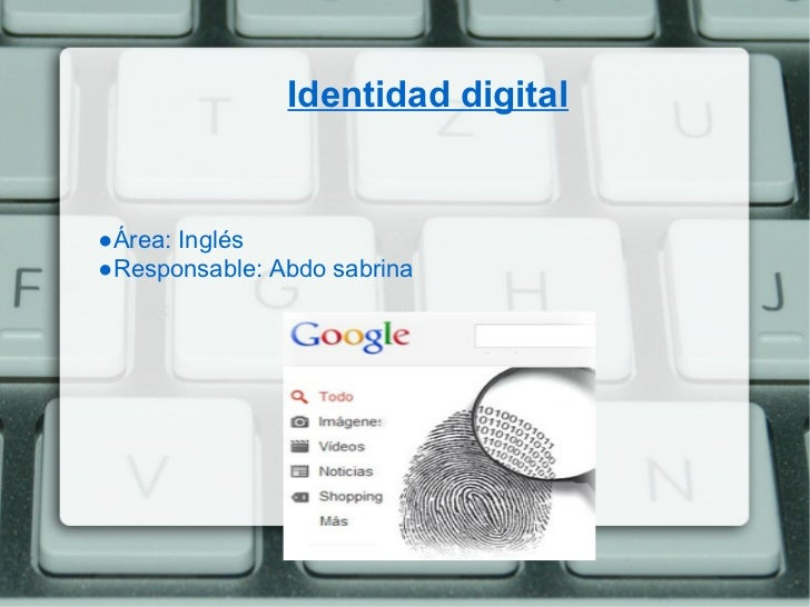Identidad digital●Área: Inglés●Responsable: Abdo sabrina