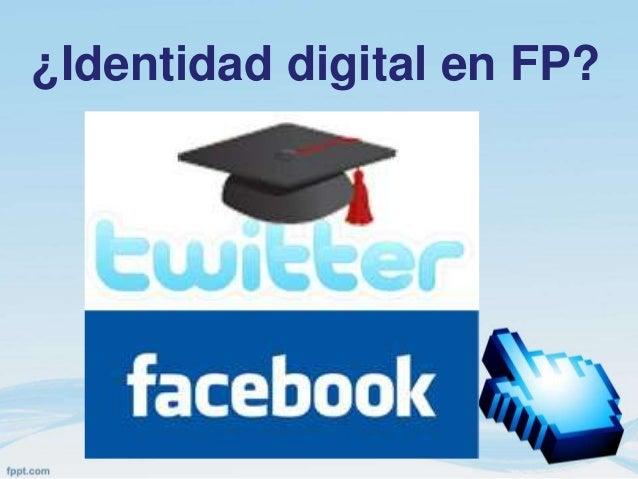¿Identidad digital en FP?
