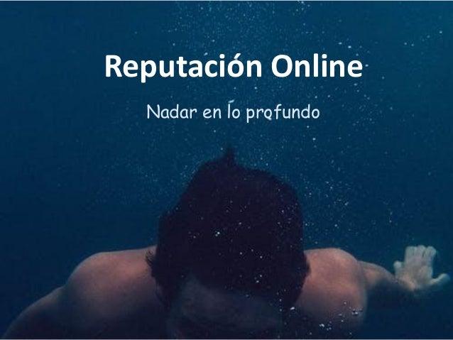 Nadar en lo profundo Reputación Online